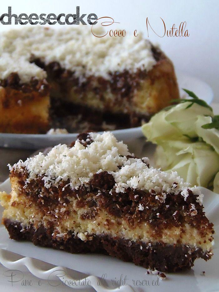 Cheesecake Cocco e Nutella  Pane e Cioccolato