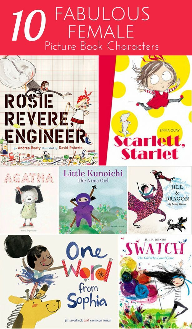 10 Fabulous Female Picture Book Characters. Wonderful books about empowering and inspiring strong girls.
