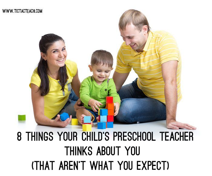 8 Things Your Child's Preschool Teacher Thinks About You (That Aren't What You Expect) - www.TicTacTeach.com