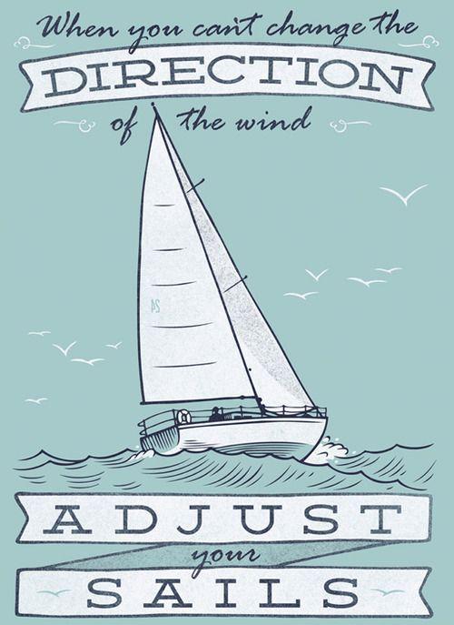 oldblueeyes:    Adjust your sails. by damiankingart.com