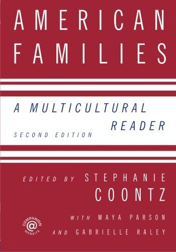 American Families: A Multicultural Reader edited by Stephanie Coontz
