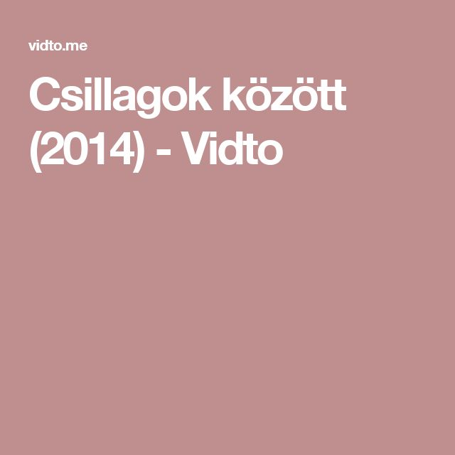 Csillagok között (2014) - Vidto