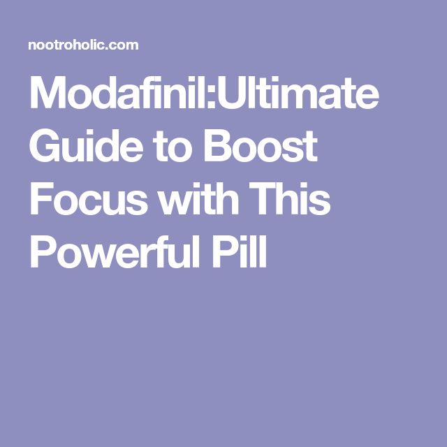 Modafinil:Ultimate Guide to Boost Focus with This Powerful Pill
