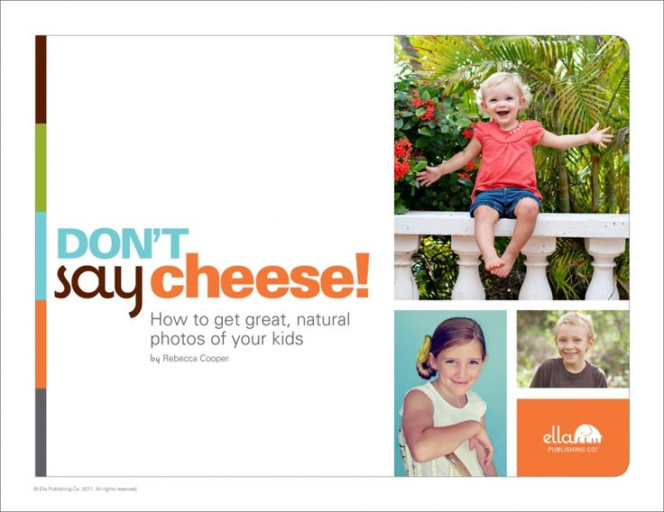 Don't Say Cheese! 247 tips, tricks, and ideas to help you capture your children's real smiles  By Best-selling Ella author Rebecca Cooper: Photography Ebook, Photo Tips, Photography Tips, Photographers Kids, Photographers Children, Photo Idea, Photo Book, Nature Photo, Photography Book