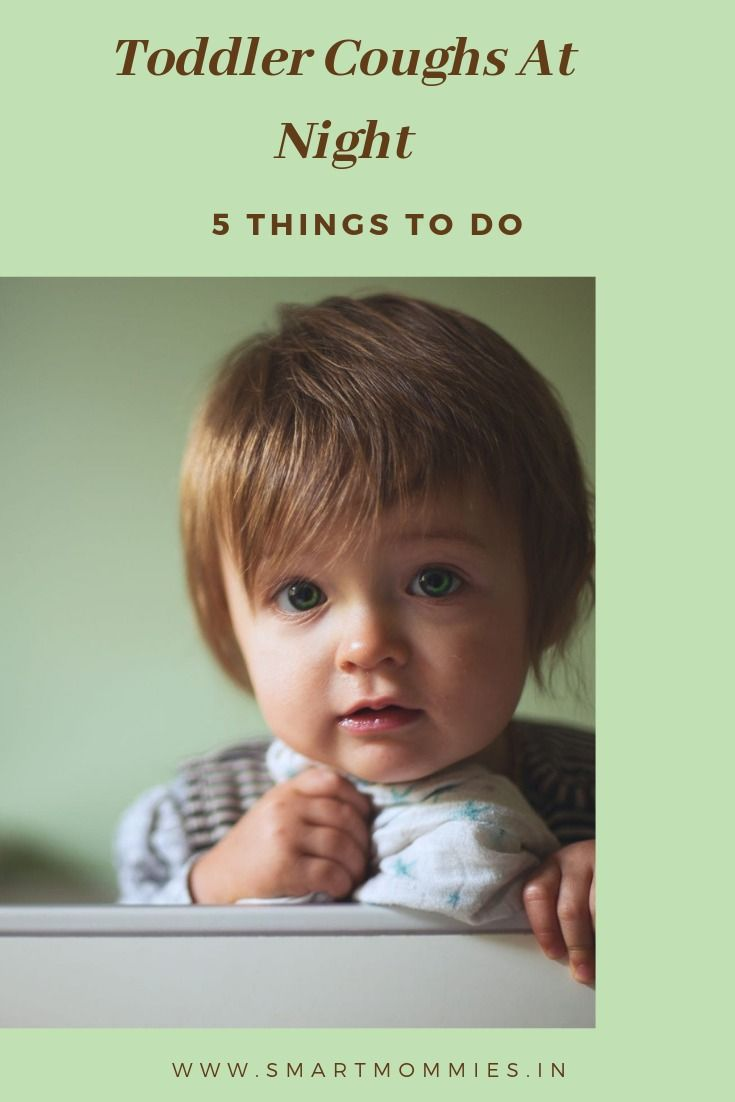 5 Things To Do When A Toddler Coughs At Night Toddler Cough Cough Toddler