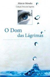 Download O Dom das Lagrimas - Marcio Mendes em ePUB mobi e pdf
