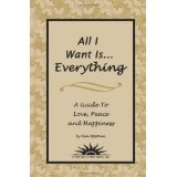 All I Want is...Everything: A Guide To Love, Peace and Happiness (Paperback)By Kim Upstone