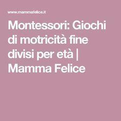 Montessori: Giochi di motricità fine divisi per età   Mamma Felice