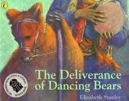 Deliverance of dancing bears - by Elizabeth Stanley I INQUIRER, REFLECTIVE (Attitude - EMPATHY)