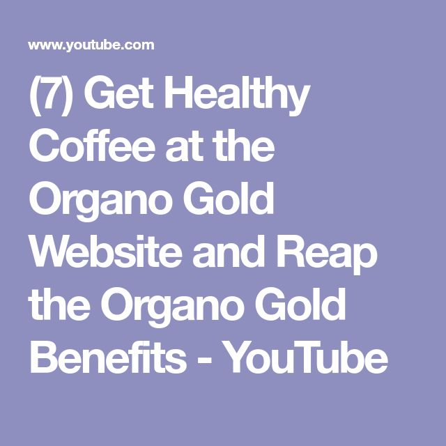 (7) Get Healthy Coffee at the Organo Gold Website and Reap the Organo Gold Benefits - YouTube
