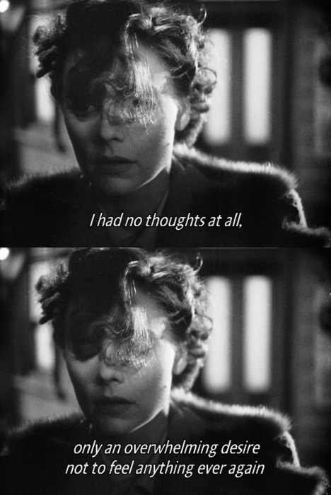 """I had no thoughts at all, only an overwhelming desire not to feel anything ever again."""