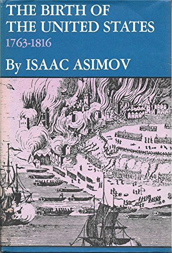The Birth of the United States: 1763-1816 by Isaac Asimov http://www.amazon.com/dp/0395184517/ref=cm_sw_r_pi_dp_oGnowb0NXGZGC