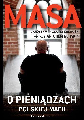 Sokołowski, Jarosław.  O pieniądzach polskiej mafii /  Warszawa : Prószyński Media, 2014. --  270 s.