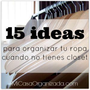El artículo de hoy: 15 ideas para organizar tu ropa cuando no tienes closet  #organización #armario #ideas