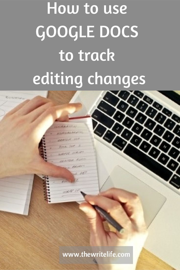 Use Google Docs to track changes for editing, formatting and more. See how to use this new feature. #thewritelife #editing