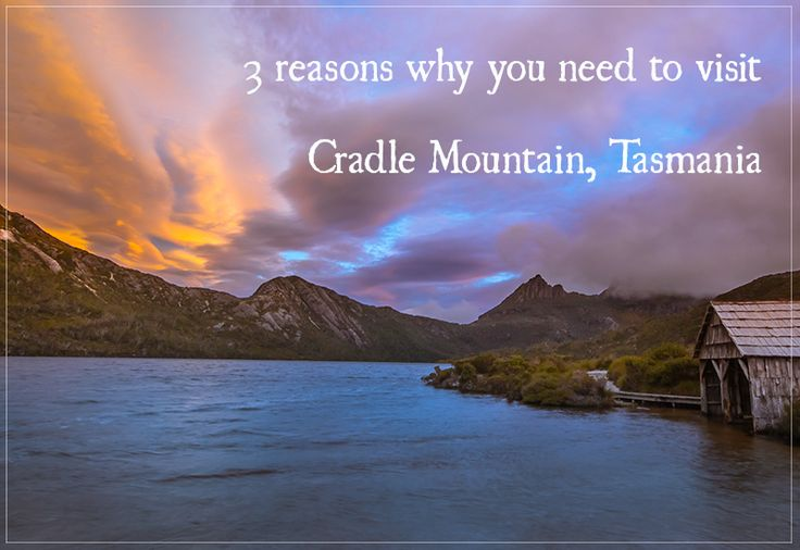 3 reasons why you need to visit Cradle Mountain, Tasmania