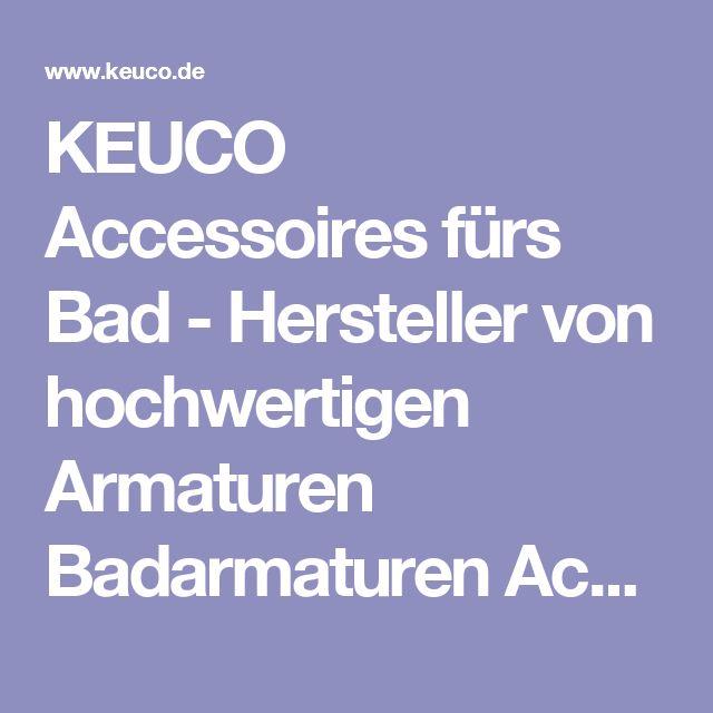 KEUCO Accessoires fürs Bad    - Hersteller von hochwertigen Armaturen Badarmaturen Accessoires Badaccessoires Badmöbel Waschtische und Spiegelschränke fürs Bad