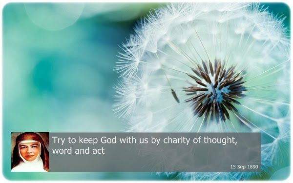 Try to keep God with us by charity of thought, word and act