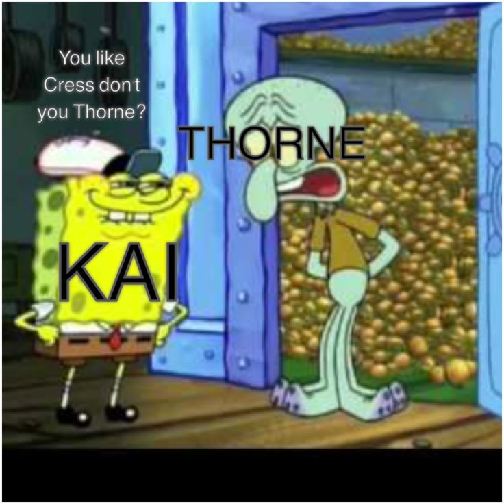"""Kai: """"She seems quite fond of you more than anyone else on the crew"""" (idk exactly how the quote went ok) Thorne: PSHHHH WHAT HA HA HA NO"""