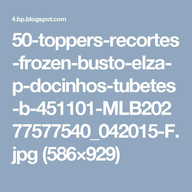 50-toppers-recortes-frozen-busto-elza-p-docinhos-tubetes-b-451101-MLB20277577540_042015-F.jpg (586×929)