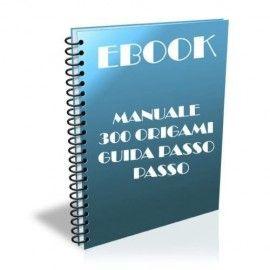 ebook Origami : 300 modelli in un unico testo