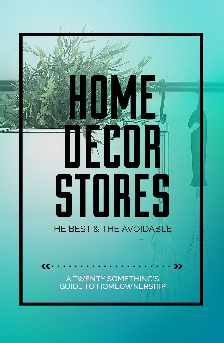 Home Decor Stores; the Best & the Overpriced!