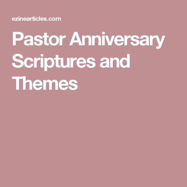 Pastor Anniversary Scriptures and Themes Pastor