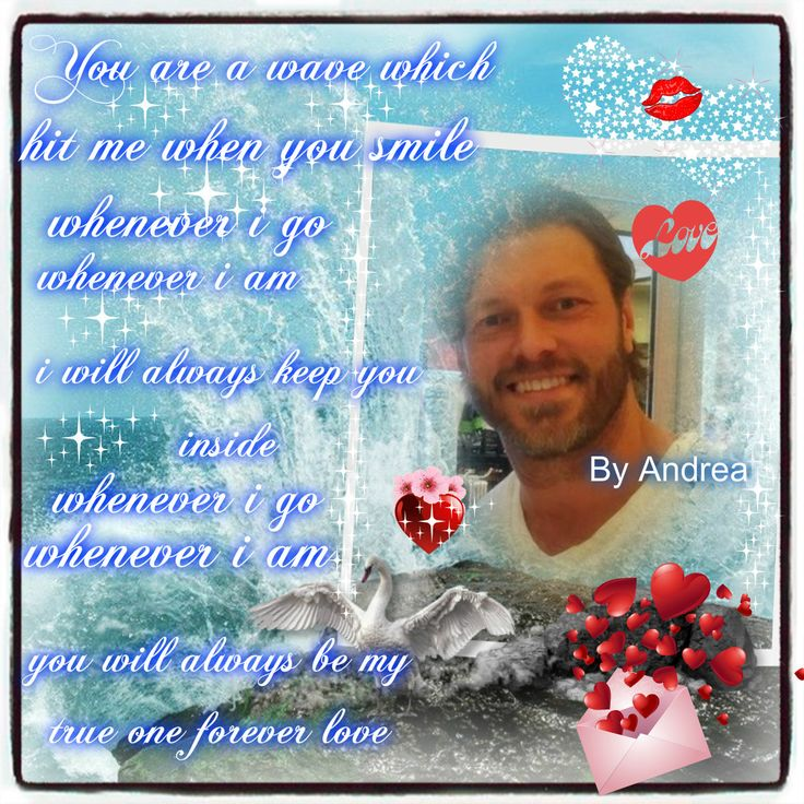♥ You are a wave which hit me when you smile whenever i go whenever i am i will always keep you inside whenever i go whenever i am you will always be my true one forever love - By Andrea ♥
