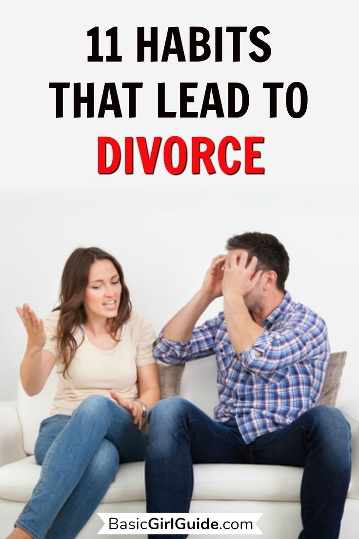 11 habits that lead to divorce in 2020 divorce advice