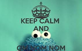 keep calm quotes - keep calm and om nom nom