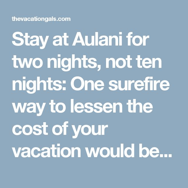 Stay at Aulani for two nights, not ten nights: One surefire way to lessen the cost of your vacation would be to book a room at Aulani for a limited amount of time. There are surely less expensive condominiums and hotels on Oahu (Outrigger and Aqua Resorts properties come to mind). Frankly, I'd love to bring my entire family to Aulani for a week, but I don't see that happening unless a windfall descends from the sky. For our next Hawaii trip, I'm thinking I'll book two nights in a standard…