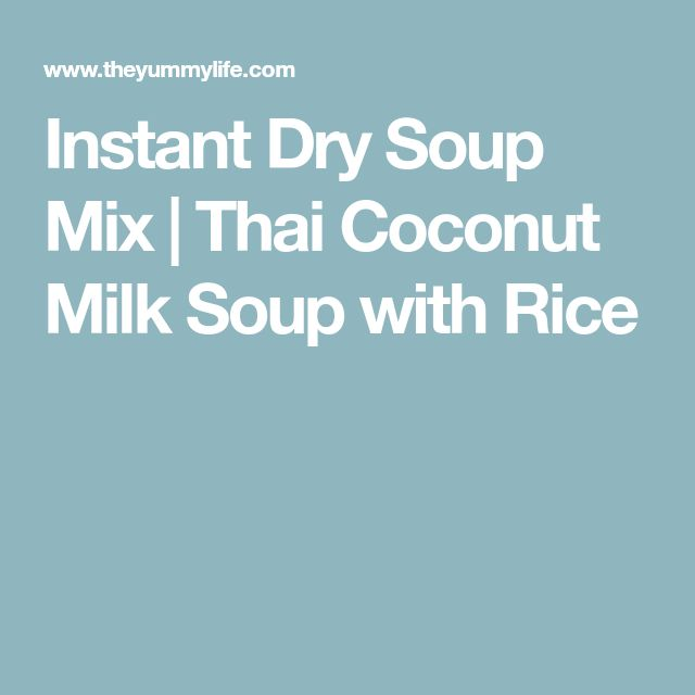 Instant Dry Soup Mix | Thai Coconut Milk Soup with Rice