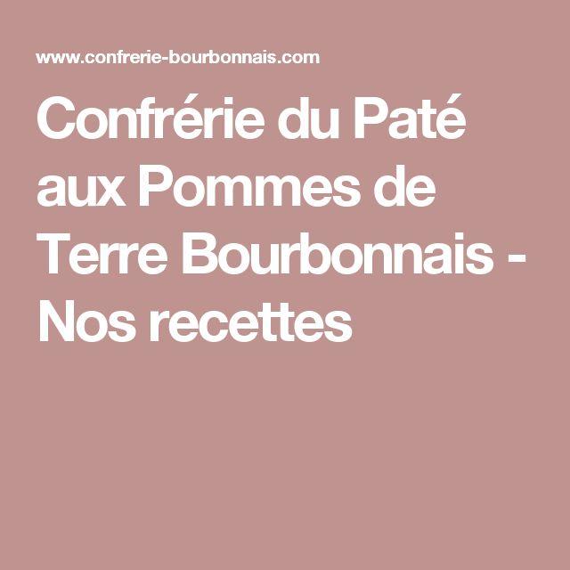 Confrérie du Paté aux Pommes de Terre Bourbonnais - Nos recettes