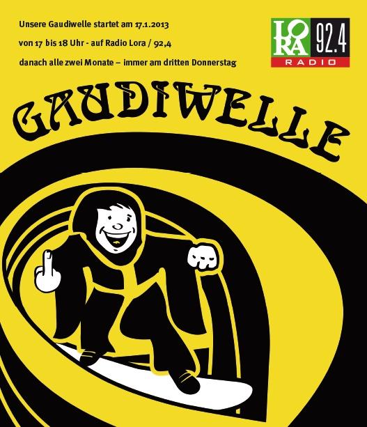 """Unsere Gaudi gibt's jetzt auch zum anhören - live im Radio:  Am 17.1.2013 startet die """"GAUDiWELLE"""" - von 17 bis 18 Uhr - auf Radio Lora München * 92,4 danach alle zwei Monate – immer am dritten Donnerstag - immer zur selben Zeit - """"GAUDiWELLE"""""""