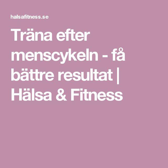Träna efter menscykeln - få bättre resultat | Hälsa & Fitness