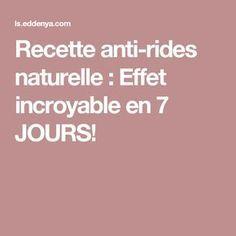 Recette anti-rides naturelle : Effet incroyable en 7 JOURS!