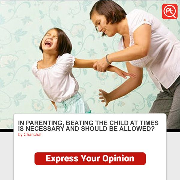 IN #PARENTING, BEATING THE #CHILD AT TIMES IS NECESSARY AND SHOULD BE #ALLOWED? #ShareYourOpinion Survey Online