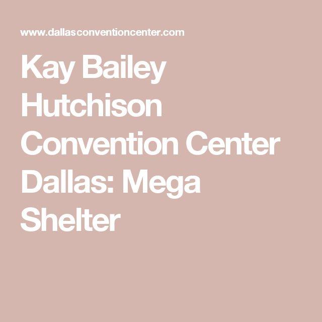 Kay Bailey Hutchison Convention Center Dallas: Mega Shelter