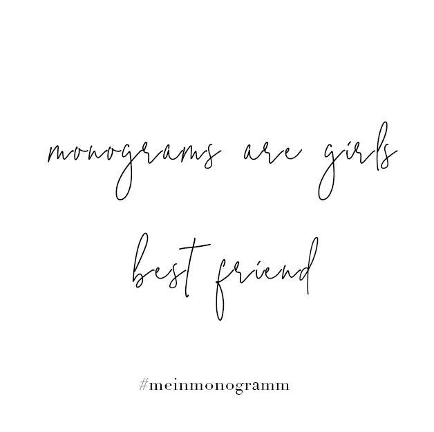 Monograms are girls best friends. Zitat, englisch, kurz ...