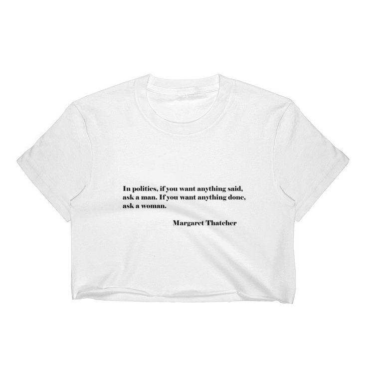 Margaret Thatcher Quote Women's Crop Top