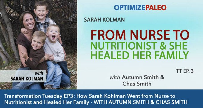 Transformation Tuesday EP3: How Sarah Kohlman Went from Nurse to Nutritionist…