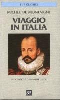 Montaigne M., Viaggio in Italia