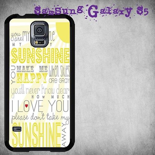 Quote You Are My Sunshine Print On Hard Plastic For Samsung Galaxy S5 , Black Case  Description:  Create special case by using your favorite photos or thoughts to inspire and motivate you everyday. Al