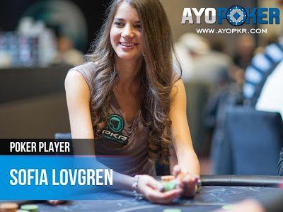 Sofia Lövgren pemain poker profesional dari gothenburg, swedia dan saat ini ia bekerja sebagai ...