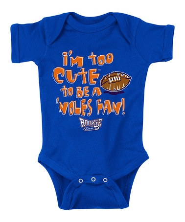 Take a look at this Royal Im Too Cute To Be A Noles Fan Bodysuit - Infant by Smack Apparel on @zulily today! Papa rick just got for Brantlee.