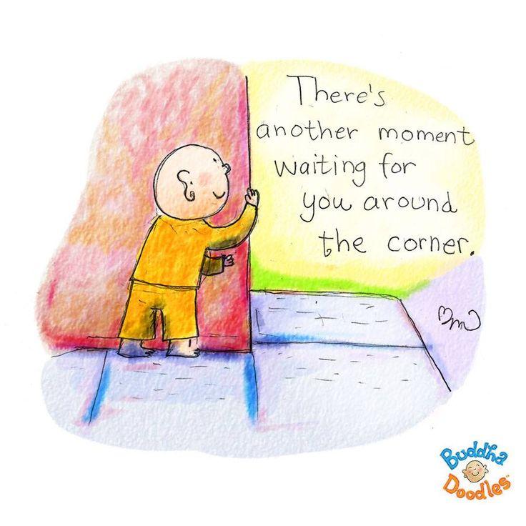 Hay otro momento esperándote a la vuelta de la esquina.