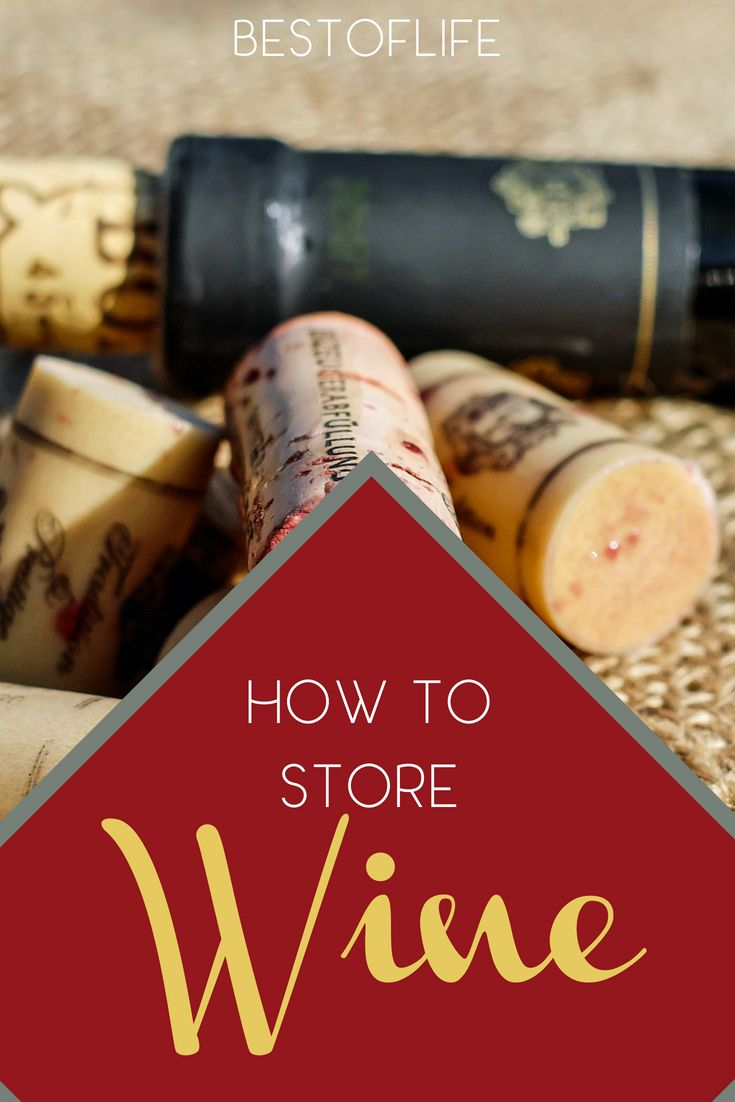 Once You Figure Out How To Store Wine Properly You Can Stock Up On Your Favorite Wines And Keep Those Wine Cl Wine Storage Best Wine Clubs Wine Bottle Carrier