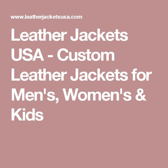 Leather Jackets USA - Custom Leather Jackets for Men's, Women's & Kids