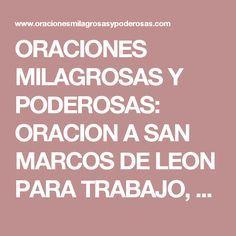 ORACIONES MILAGROSAS Y PODEROSAS: ORACION A SAN MARCOS DE LEON PARA TRABAJO, DINERO, PROSPERIDAD, SUERTE,