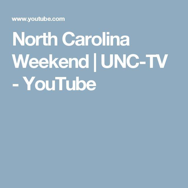 North Carolina Weekend | UNC-TV - YouTube